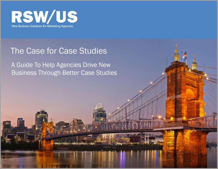 A Guide To Help Agencies Drive New Business Through Better Case Studies