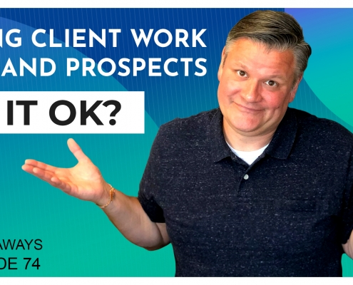 Using Client Work To Land Prospects — OK 3 Takeaways Ep. 74